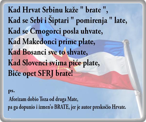 Biće opet SFRJ brate